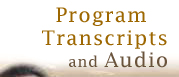 Program Transcripts and Audio
